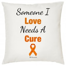 MS Awareness Cushion (Someone I Love Needs A Cure)