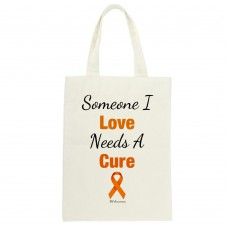 MS Awareness Tote (Someone I Love Needs A Cure)