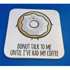 Donut Talk To Me Coaster