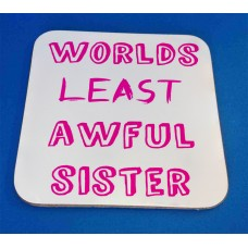 Worlds Least Awful Sister Decorative Coaster