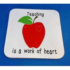 Teaching Is A Work Of Heart Decorative Coaster