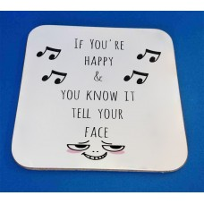 If You're Happy And You Know It Tell Your Face Decorative Coaster