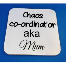 Chaos Co-ordinator Decorative Coaster
