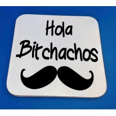 Hola Bitchachos Decorative Coaster