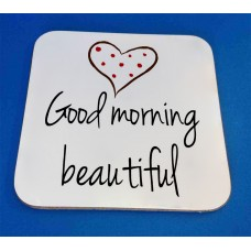Good Morning Beautiful Decorative Coaster