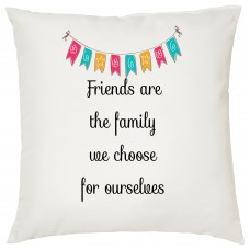 Friends Are The Family We Choose For Ourselves, Decorative Cushion