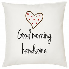 Good Morning Handsome Decorative Cushion
