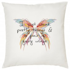 I Just Want Pretty Things And A Pair Of Fairy Wings, Decorative Cushion