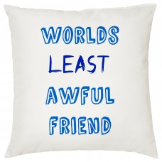 Worlds Least Awful Friend Decorative Cushion