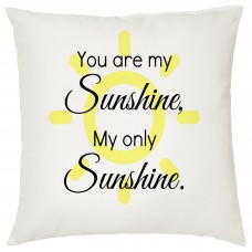 You Are My Sunshine Decorative Cushion