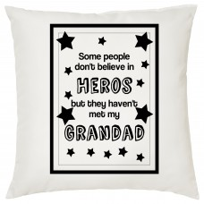 Some People Don't Believe In Heros, But they Haven't Met My Grandad, Decorative Cushion