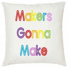 Makers Gonna Make, Decorative Cushion