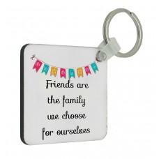 Friends Are The Family We Choose For Ourselves Key Ring