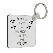 If You're Happy And You Know It Tell Your Face Key Ring