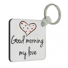 Good Morning My Love Key Ring
