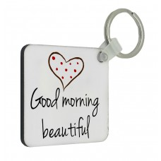 Good Morning Beautiful Key Ring