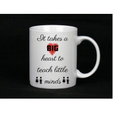 It Takes A Big Heart To Teach Little Minds, (small heart), Mug