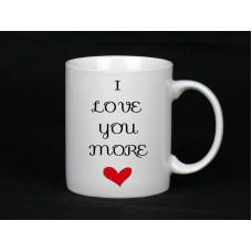 I Love You More Ceramic Mug