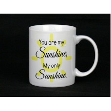 You Are My Sunshine, Ceramic Mug
