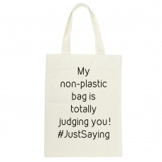 My Non-Plastic Bag Is Totally Judging You, Tote Bag