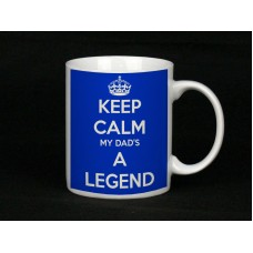 Keep Calm My Dads A Legend, Ceramic Mug