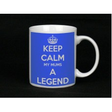 Keep Calm My Mums A Legend, Ceramic Mug