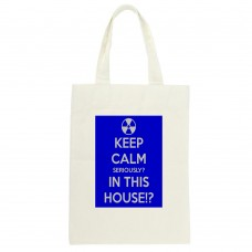 Keep Calm Seriously? In This House?! Tote Bag