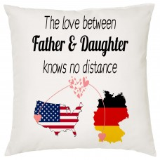 The love between Father & Daughter Knows no Distance Cushion