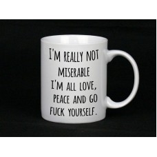 I'm Really Not Miserable Mug